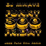 Funky Friday Show 300 (25112016)