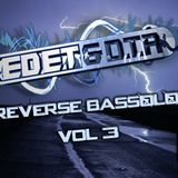 Ed E.T & D.T.R - Reverse Bassology Vol 3