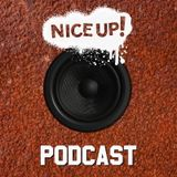 NICE UP! Podcast - August 2018