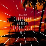 Christian Mendez Live Set 1 - Latin Club Mix