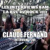 Les Interviews BAM @ la Rue du Rock 2019 : Claude Fernand - live