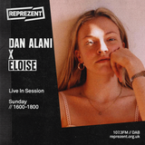 Dan Alani on Reprezent Radio with Eloise - Sunday 20th October