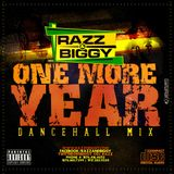 RAZZ & BIGGY - ONE MORE YEAR DANCEHALL MIX NOV 2K12