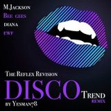 REFLEX DISCO TREND REMIX (Michael Jackson, Earth Wind & Fire, Bee Gees, Diana Ross, The Reflex)