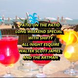 PARTY ON THE PATIO - LONG WEEKEND SPECIAL WITH SHIFTY