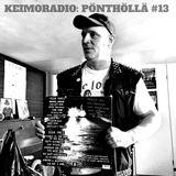 Keimoradio: Pönthöllä #13 (Vieraana Miikka Järvinen Osa 1/2)