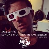 Episode 119: Melon's Sunday Morning In Amsterdam