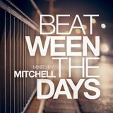 Mitchell - Beat-ween the days #020