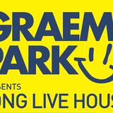This Is Graeme Park: Long Live House Radio Show 13SEP19