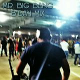 MR. BIG BANG : B'DAY MIX ~ [BLOW UP THE SPEAKERS : MIX 10]