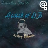 Auditory Relax Station #56: A Gaggle of DJs