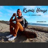 Kronic House Ep. #1