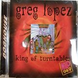 """Greg Lopez-""""KING OF TURNTABLES"""""""