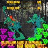 The Ballerina Kabuki Extravaganza Part 11 of 7 (7-29-16): Kabuk Unshrunk