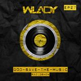 Wlady - God Save The Music Ep#27