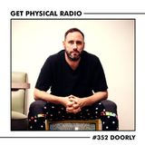 Get Physical Radio #352 (Guestmix by Doorly)