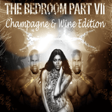The Bedroom Part VII - Champagne & Wine Edition