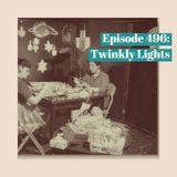 The Clockwork Cabaret: Twinkly Lights (Episode 496)