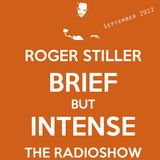 Roger Stiller - Brief But Intense - Podcast September 2012