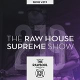 The RAWHOUSE SUPREME – Show #219 - Detroit House Special (Hosted by The RawSoul)