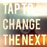 TAP TO CHANGE THE NEXT
