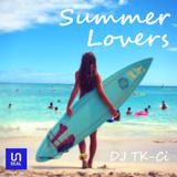 DJ TK-Ci - Summer Lovers