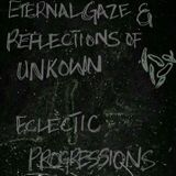 Eclectic Progressions 8.0 - Eternal Gaze And The Reflections Of Unknown