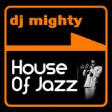DJ Mighty - House Of Jazz