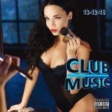 Club Music ♦ Best Popular Club Dance House Music Songs Mix 2016/2017 ♦ 13-12-16