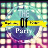 The Beginning of your Party