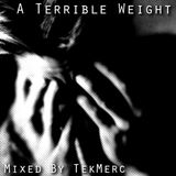 A Terrible Weight