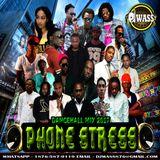 DJ WASS - PHONE STRESS_DANCEHALL MIX - JULY 2017_(EXPLICIT VERSION)