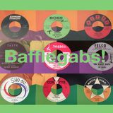Bafflegabs! Episode 6 - WDST Vol 1: I Was A Teenage Goo Goo Muck