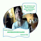 Frankie Delmane's SUPERLEGEND RADIO Podcast #13