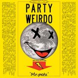 Mr.petz - Party Weirdo