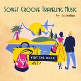 Soviet Groove Travel Music | by Funkofun Cuts