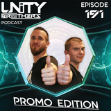 Unity Brothers Podcast #191 [PROMO EDITION]