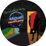 Special Guest Mix by Miguell Trafficante