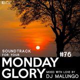 Monday Glory #76