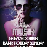 MUSIK BANK HOLIDAY SPECIAL @ Thompsons feat Gleave 30-8-15
