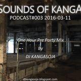 Sounds Of Kanga PODcast #003 2016-03-11
