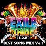 EXILE TRIBE(L.D.H)best song MIX Vol.1