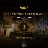 KITSUNE NIGHT CLUB RADIO《 LAND 》 -EPISODE3-HOSTED BY D's