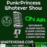 PunkrPrincess Whatever Show recorded live 3/16/19 only on whatever68.com