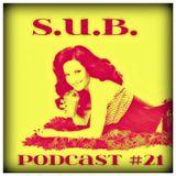 S.U.B. Podcast #21