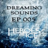 Heroes Of Ice - Dreaming Sounds - EP 005