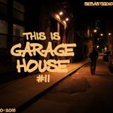 This Is GARAGE HOUSE #11 - October 2018