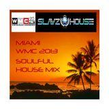 SlavzIIhouse Miami WMC 2013 Soulful Set