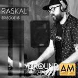 Ground Under:AM Podcast - Episode 15 - Raskal Live from EQ Part 2