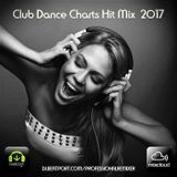 Club Dance Charts Hit Mix  2017